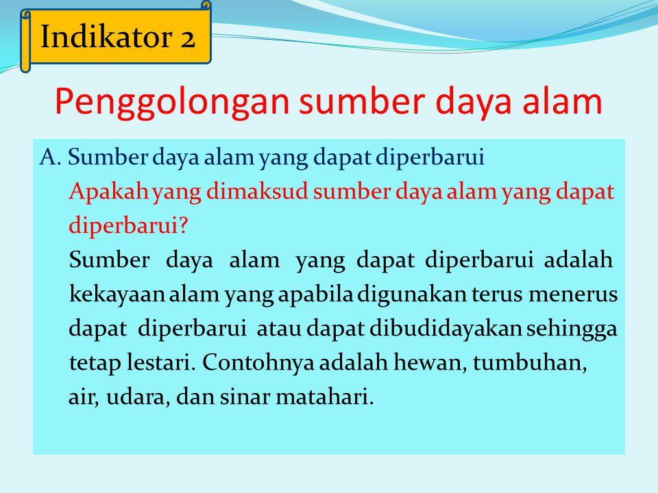 B. Jenis Sumber Daya Alam Sumber Daya Alam Sumber Daya Alam yang dapat diperbarui Sumber Daya Alam yang tidak dapat diperbarui Indikator 2