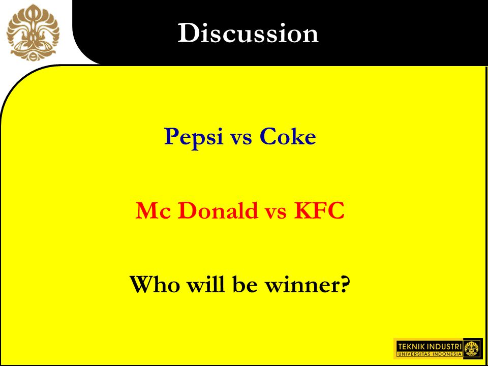 Discussion Nike vs Reebok Kijang vs Kuda Nokia vs Sony Ericson What type's of strategies?