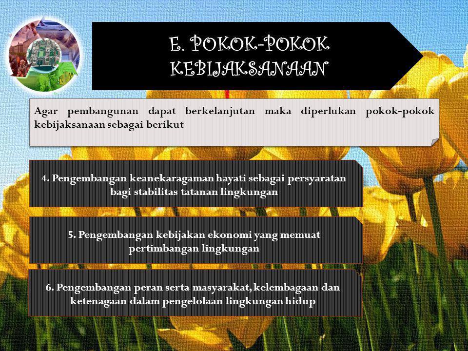 Agar pembangunan dapat berkelanjutan maka diperlukan pokok-pokok kebijaksanaan sebagai berikut E. POKOK-POKOK KEBIJAKSANAAN 4. Pengembangan keanekarag