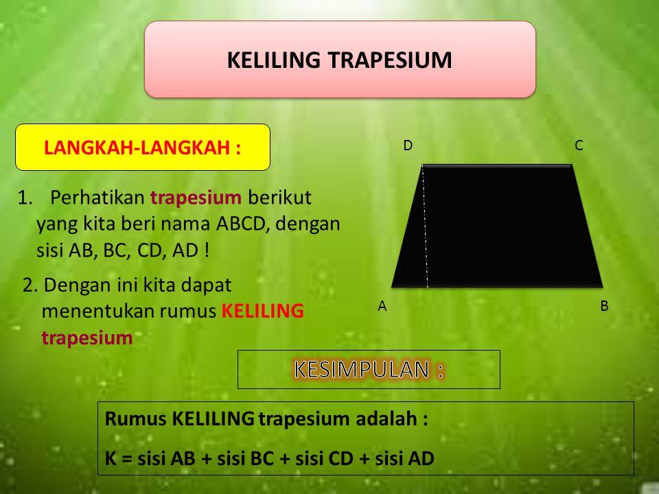 Jika rumus LUAS jajargenjang : L = alas x tinggi, maka rumus LUAS 2 trapesium : L = (sisi a t sisi b) x tinggi, sehingga rumus LUAS sebuah trapesium :