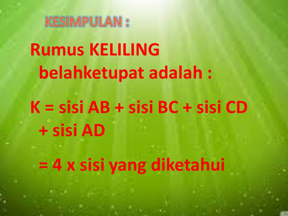 KELILING BELAH KETUPAT A B C D LANGKAH-LANGKAH : 2. Perhatikan belah ketupat berikut yang kita beri nama ABCD, dengan sisi AB, BC, CD, AD ! 1. Belah k