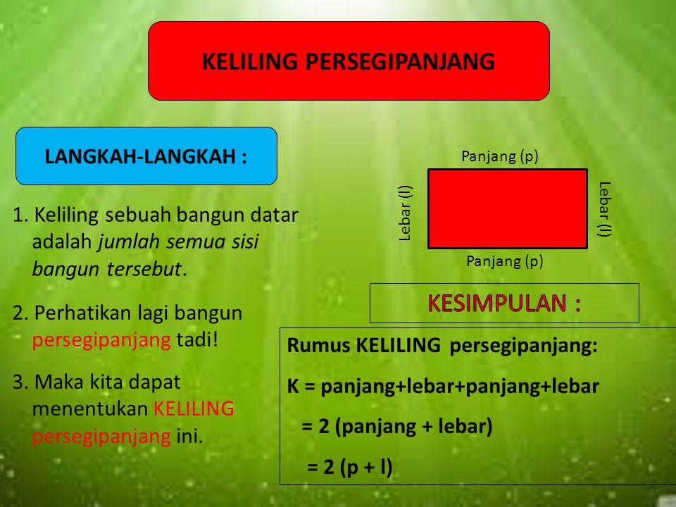 LUAS PERSEGIPANJANG Panjang (p) Lebar (l) LANGKAH-LANGKAH : 1. Perhatikan persegi panjang berikut ! 2. Jika pada persegipanjang ini, setiap sisi menda