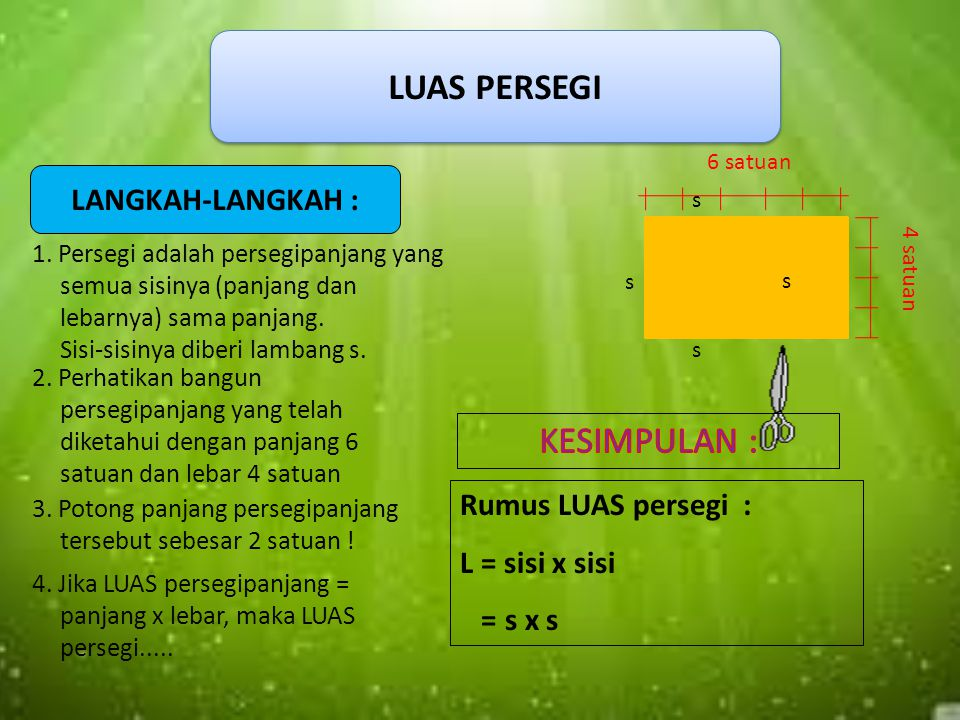 KELILING PERSEGIPANJANG Panjang (p) Lebar (l) LANGKAH-LANGKAH : 1. Keliling sebuah bangun datar adalah jumlah semua sisi bangun tersebut. 2. Perhatika