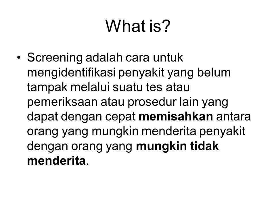 Screening Screening bukan mendiagnosa penyakit.