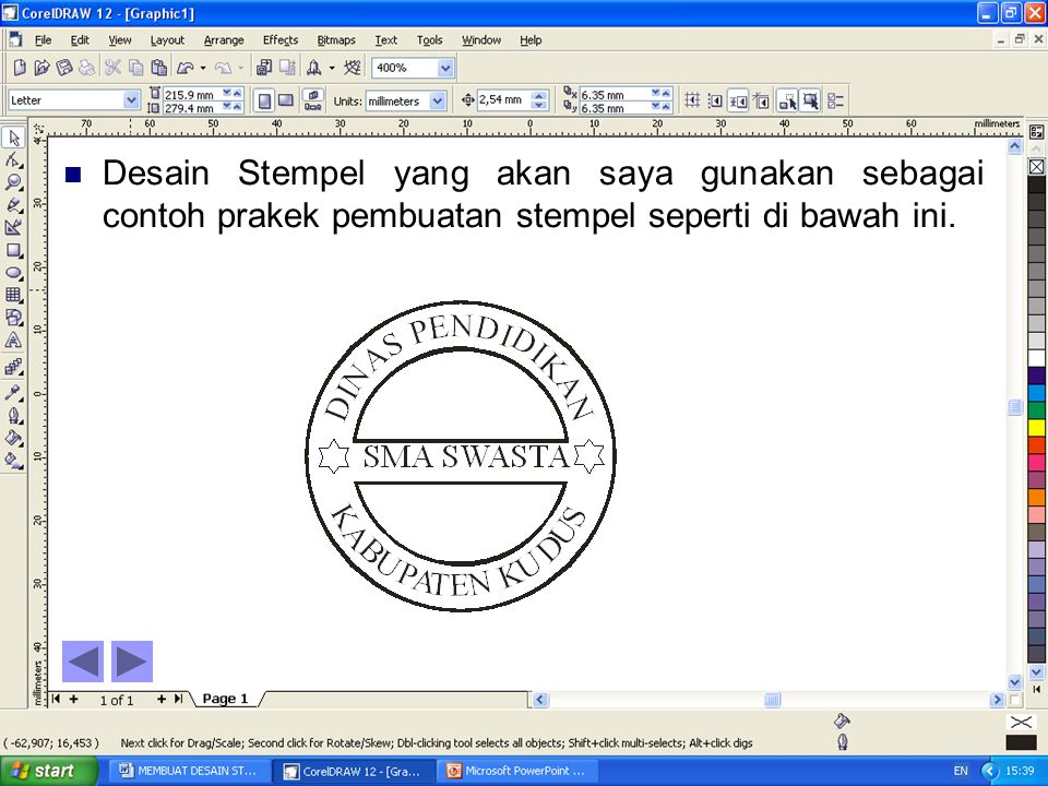 Langkah-langkah Pembuatan: Buka program CorelDraw12 Buat lingkaran dengan Ellipse Tool, kemudian tekan Ctrl lalu drag sehingga terbentuk lingkaran.