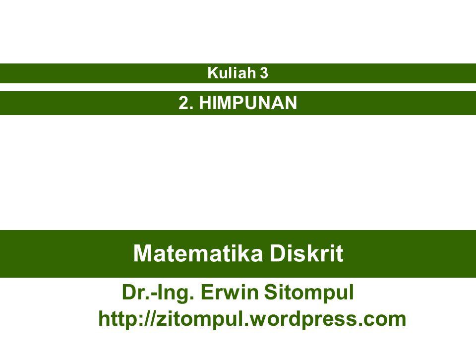3/12 Erwin SitompulMatematika Diskrit Kardinalitas Jumlah anggota di dalam himpunan A disebut kardinal dari himpunan A.