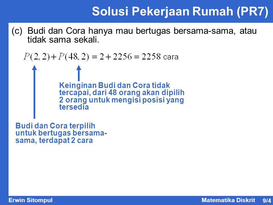 9/4 Erwin SitompulMatematika Diskrit Solusi Pekerjaan Rumah (PR7) (c) Budi dan Cora hanya mau bertugas bersama-sama, atau tidak sama sekali.