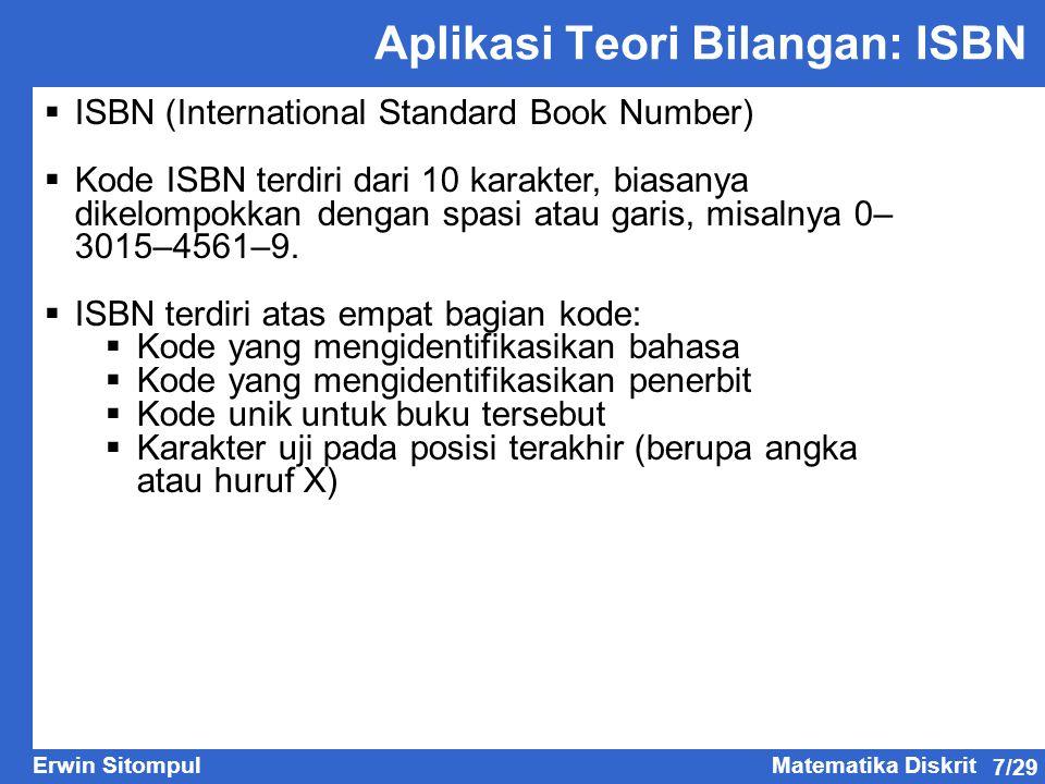 7/29 Erwin SitompulMatematika Diskrit Aplikasi Teori Bilangan: ISBN  ISBN (International Standard Book Number)  Kode ISBN terdiri dari 10 karakter,