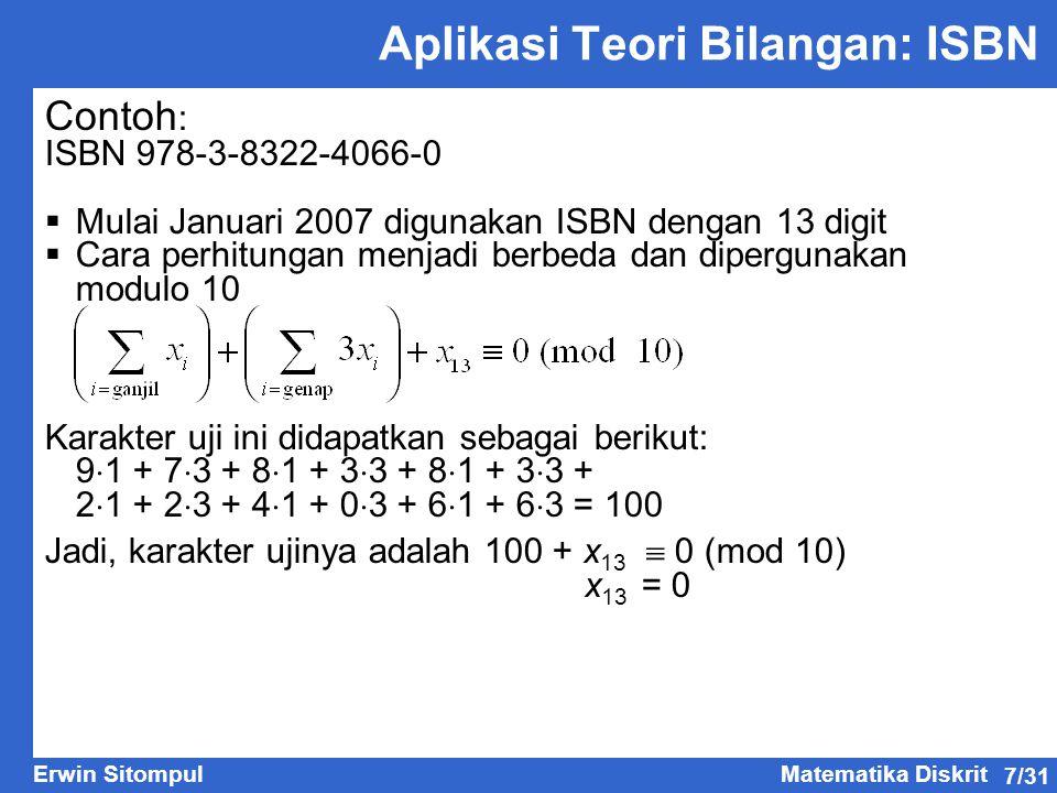 7/31 Erwin SitompulMatematika Diskrit Contoh : ISBN 978-3-8322-4066-0  Mulai Januari 2007 digunakan ISBN dengan 13 digit  Cara perhitungan menjadi b