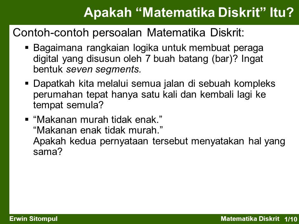1/10 Erwin SitompulMatematika Diskrit Contoh-contoh persoalan Matematika Diskrit:  Bagaimana rangkaian logika untuk membuat peraga digital yang disus