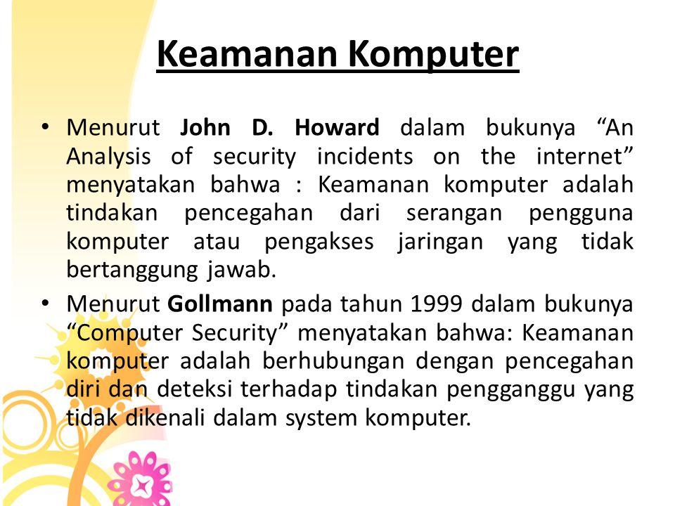Beberapa hal yang menjadikan kejahatan komputer terus terjadi dan cenderung meningkat : Meningkatnya pengguna komputer dan internet Meningkatnya kemam