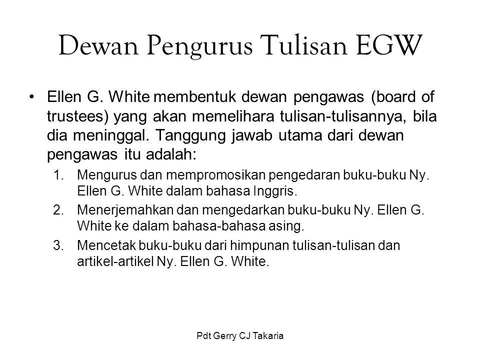Dewan Pengurus Tulisan EGW Ellen G. White membentuk dewan pengawas (board of trustees) yang akan memelihara tulisan ‑ tulisannya, bila dia meninggal.