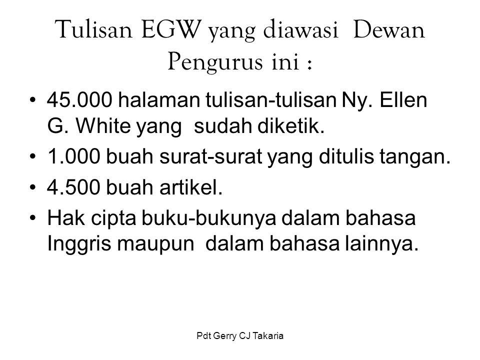 Tulisan EGW yang diawasi Dewan Pengurus ini : 45.000 halaman tulisan ‑ tulisan Ny. Ellen G. White yang sudah diketik. 1.000 buah surat ‑ surat yang di