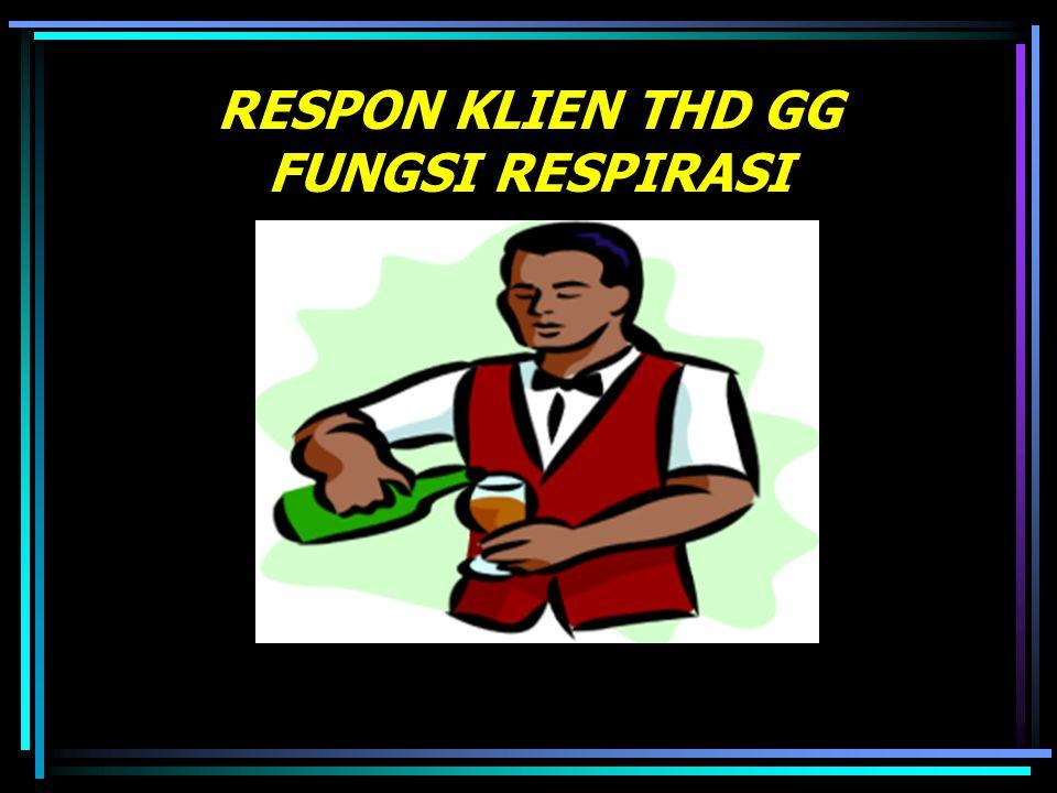 RESPON KLIEN THD GG FUNGSI RESPIRASI