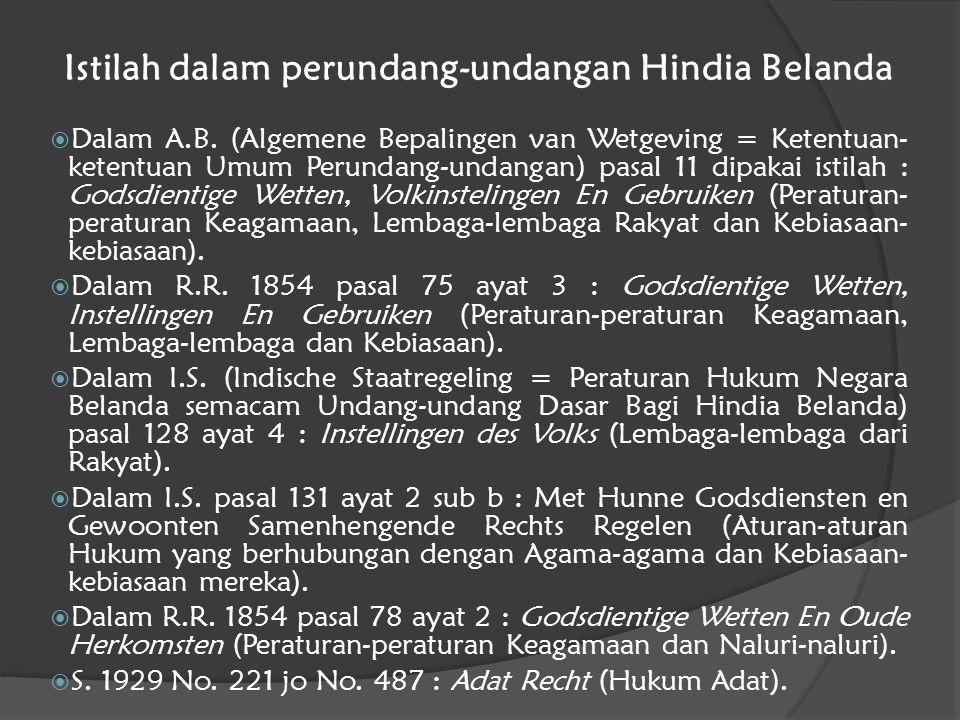 Istilah dalam perundang-undangan Hindia Belanda  Dalam A.B. (Algemene Bepalingen van Wetgeving = Ketentuan- ketentuan Umum Perundang-undangan) pasal