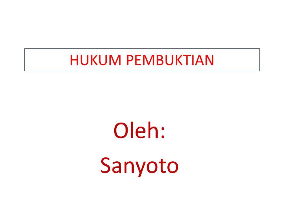 HUKUM PEMBUKTIAN Oleh: Sanyoto