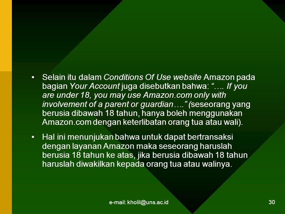 e-mail: kholil@uns.ac.id 30 Selain itu dalam Conditions Of Use website Amazon pada bagian Your Account juga disebutkan bahwa: ….