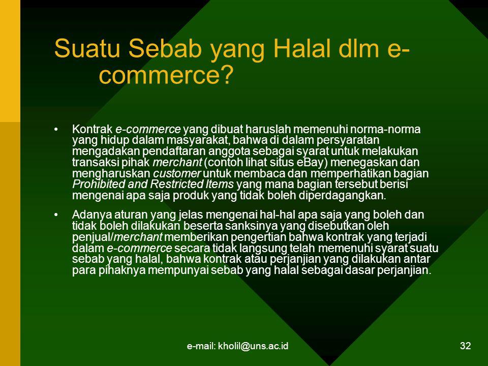 e-mail: kholil@uns.ac.id 32 Suatu Sebab yang Halal dlm e- commerce.