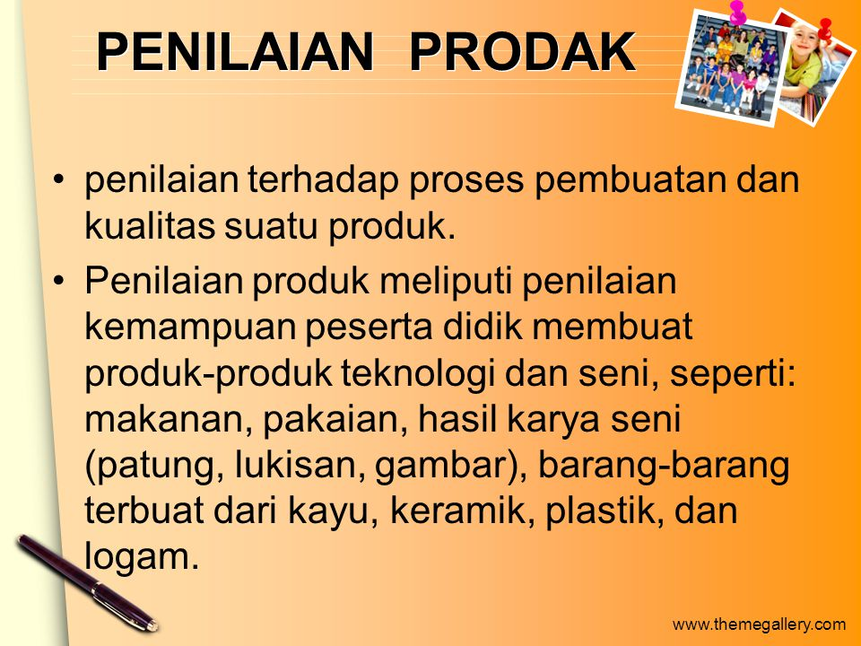 www.themegallery.com PENILAIAN PRODAK penilaian terhadap proses pembuatan dan kualitas suatu produk.