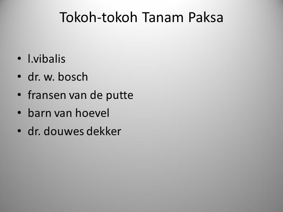 Tokoh-tokoh Tanam Paksa l.vibalis dr. w. bosch fransen van de putte barn van hoevel dr. douwes dekker