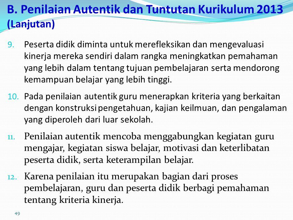 B. Penilaian Autentik dan Tuntutan Kurikulum 2013 (lanjutan) 5. Penilaian autentik sering dikontradiksikan dengan penilaian yang menggunakan standar t