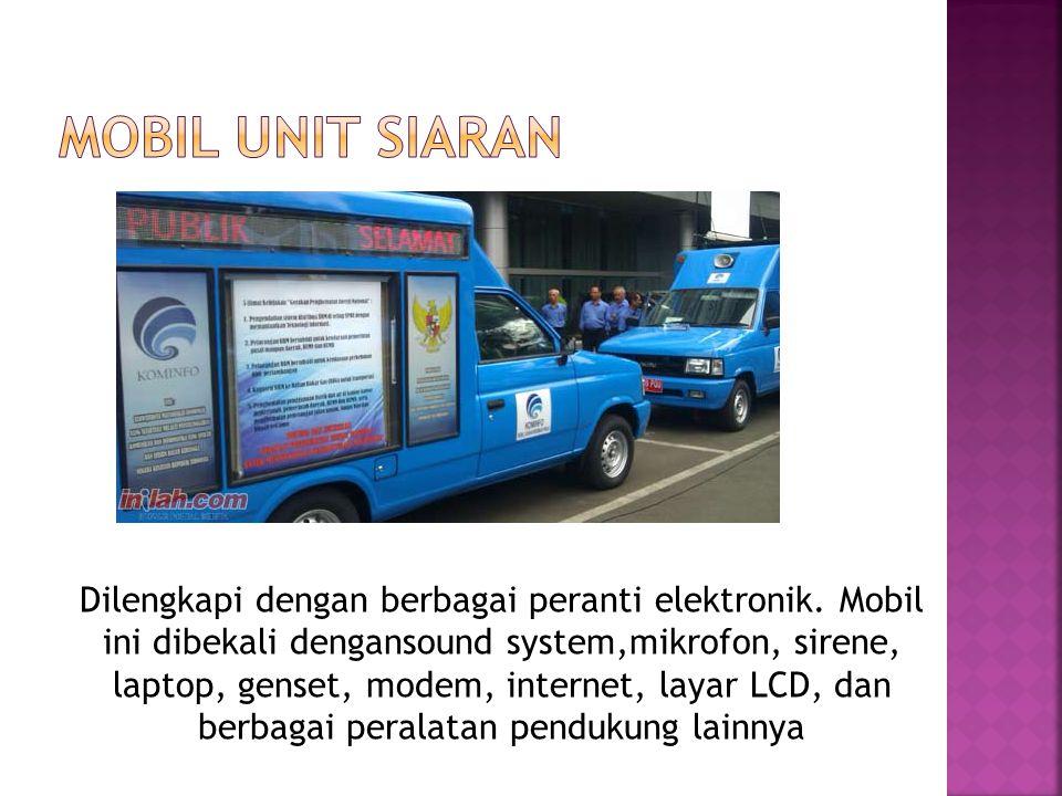 Dilengkapi dengan berbagai peranti elektronik. Mobil ini dibekali dengansound system,mikrofon, sirene, laptop, genset, modem, internet, layar LCD, dan
