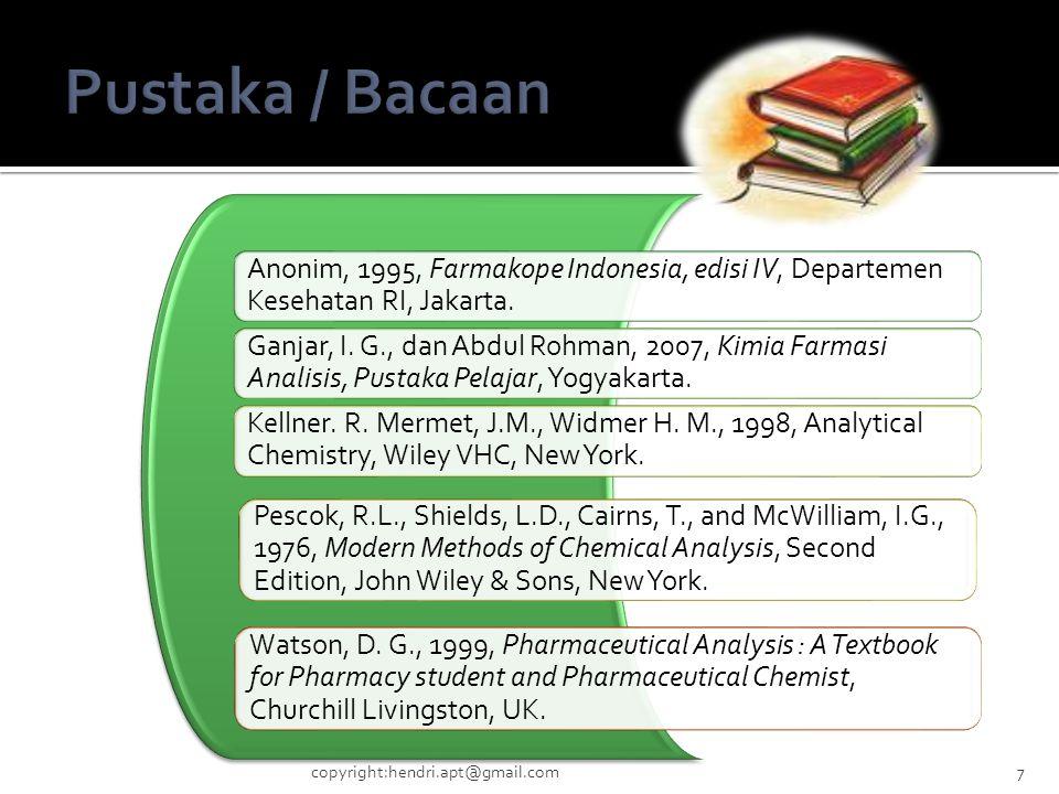 Anonim, 1995, Farmakope Indonesia, edisi IV, Departemen Kesehatan RI, Jakarta. Ganjar, I. G., dan Abdul Rohman, 2007, Kimia Farmasi Analisis, Pustaka