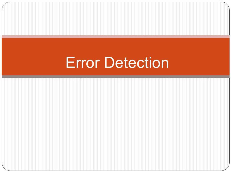 Tujuan Mengetahui apakah data yang dikirim melalui saluran telekomunikasi atau data yang disimpan telah mengalami perubahan atau tidak Contoh: Parity Check Check Sum Check Digit