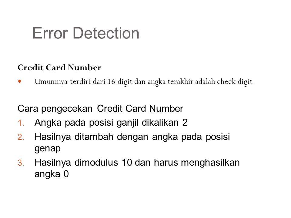Error Detection Credit Card Number Umumnya terdiri dari 16 digit dan angka terakhir adalah check digit Cara pengecekan Credit Card Number 1. Angka pad