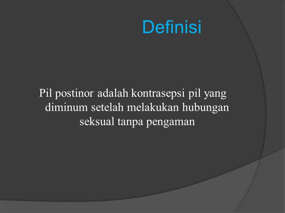 Definisi Pil postinor adalah kontrasepsi pil yang diminum setelah melakukan hubungan seksual tanpa pengaman