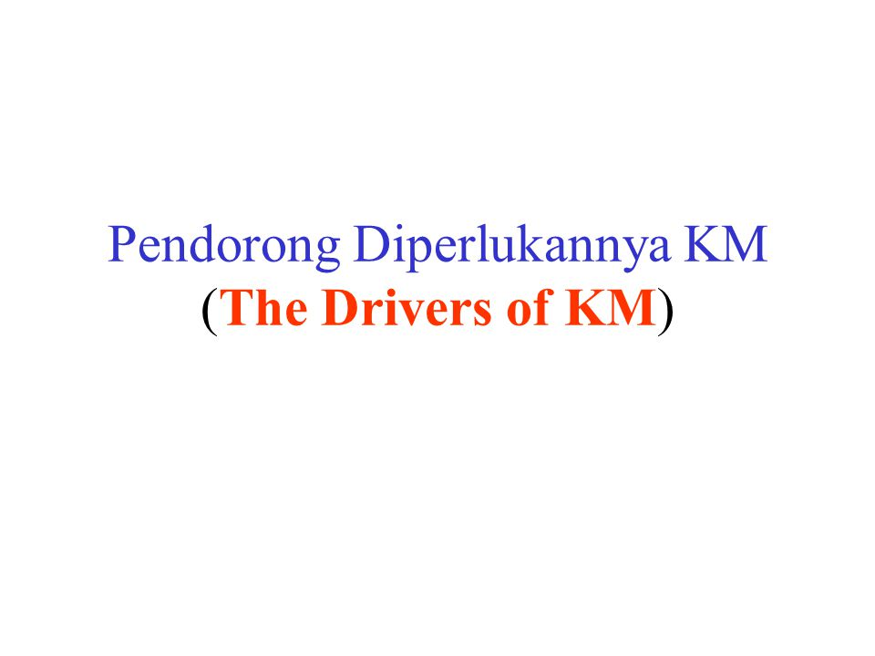 Knowledge-Centric Driver Kegagalan perusahaan untuk mengetahui apa yang telah diketahuinya.