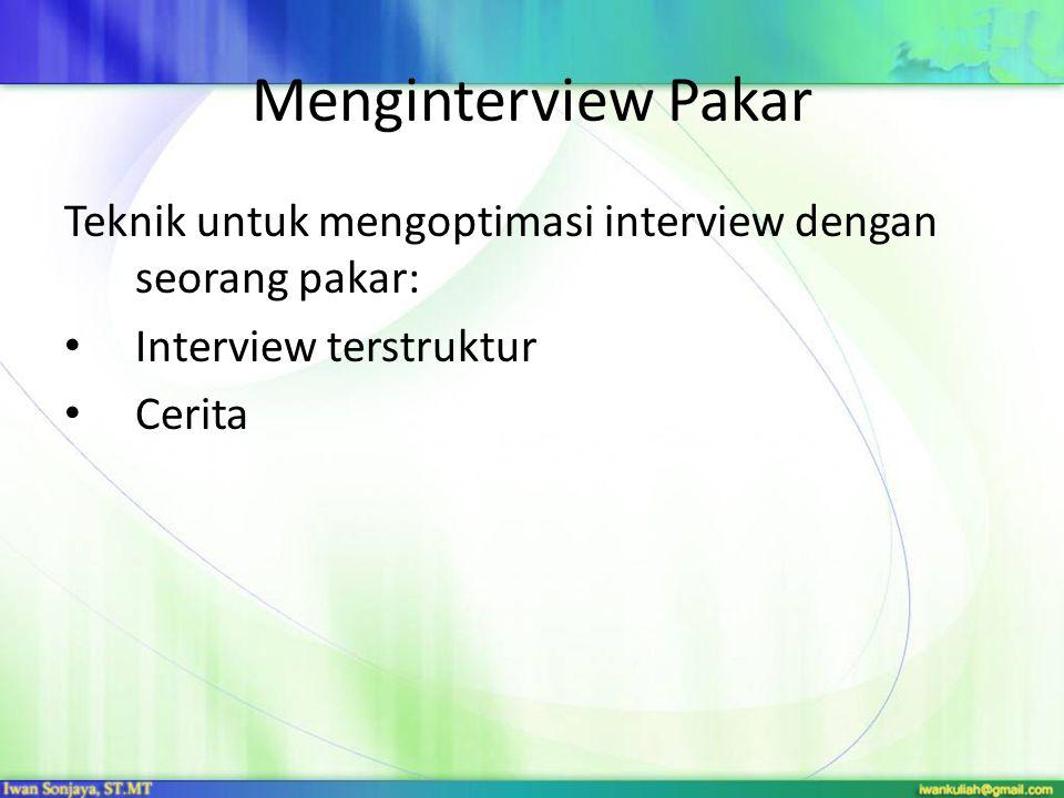 Menginterview Pakar Teknik untuk mengoptimasi interview dengan seorang pakar: Interview terstruktur Cerita