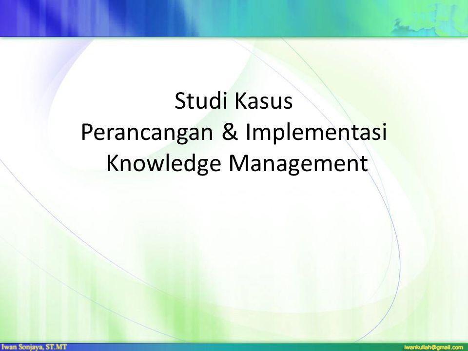 Perancangan Knowledge Management System di SMKN X Kota Y (Studi Kasus Kegiatan Belajar Mengajar Bahasa Inggris)