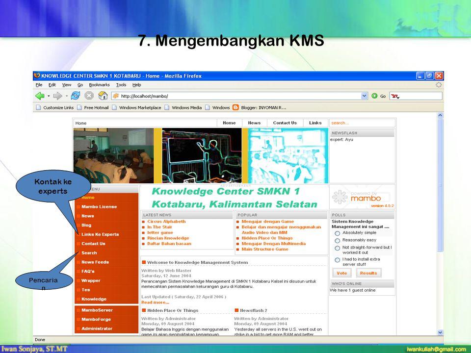 7. Mengembangkan KMS Kontak ke experts Pencaria n