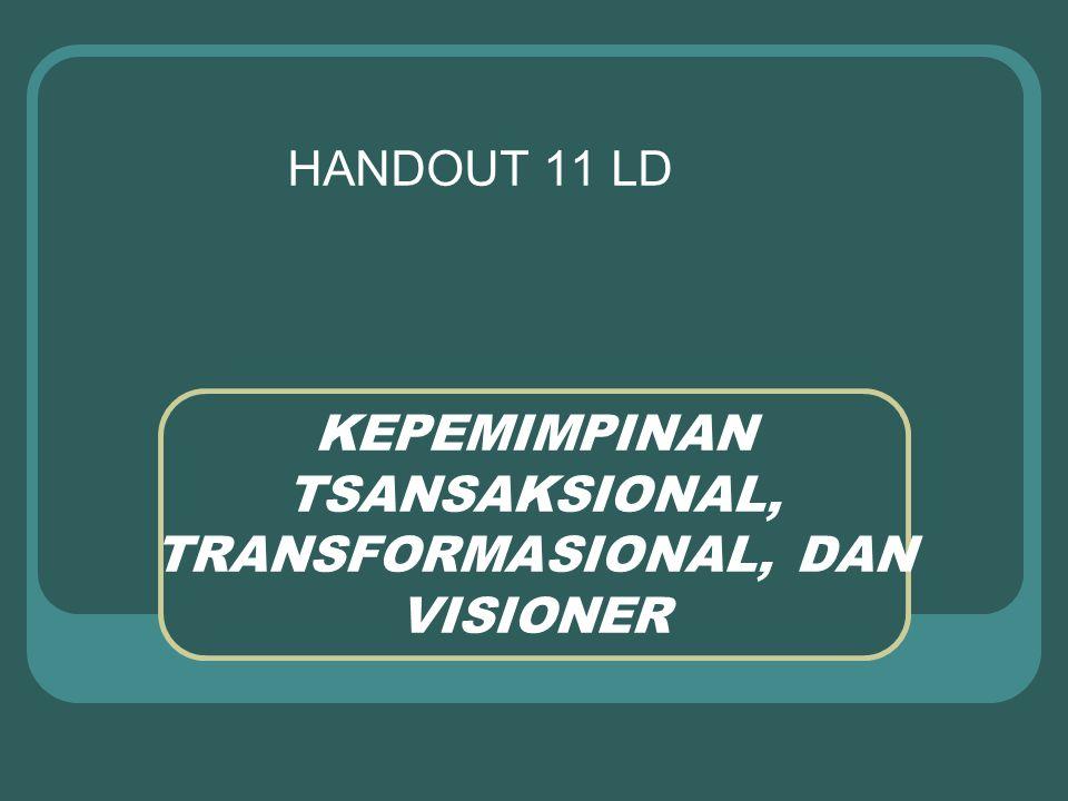 Kepemimpinan Transaksional Kepemimpinan yang menekankan pada tugas yang diemban bawahan.