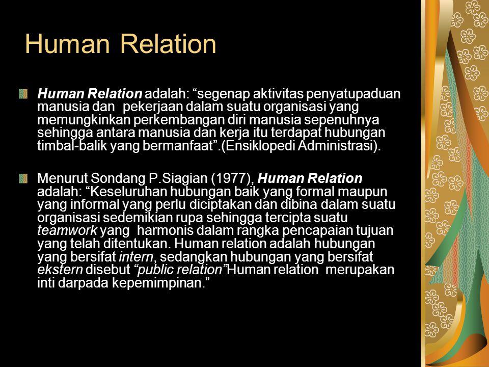 "Human Relation Human Relation Human Relation adalah: ""segenap aktivitas penyatupaduan manusia dan pekerjaan dalam suatu organisasi yang memungkinkan p"