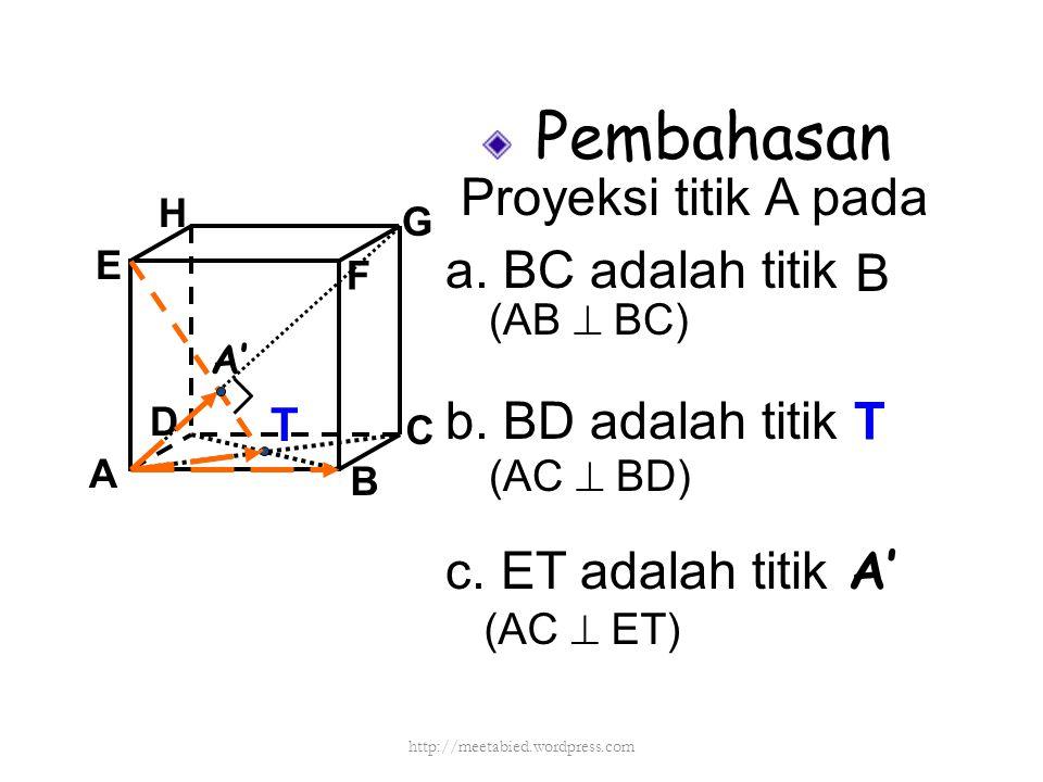 Pembahasan tan  (CG,AFH) = tan  (PQ,AP) = tan  APQ = = A B C D H E F G 8 cm P Q Nilai tangens sudut antara garis CG dan bidang AFH adalah ½√2 http://meetabied.wordpress.com