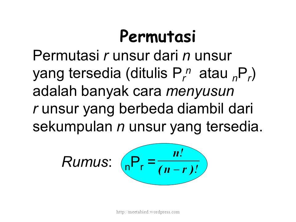 Permutasi Permutasi r unsur dari n unsur yang tersedia (ditulis P r n atau n P r ) adalah banyak cara menyusun r unsur yang berbeda diambil dari sekumpulan n unsur yang tersedia.