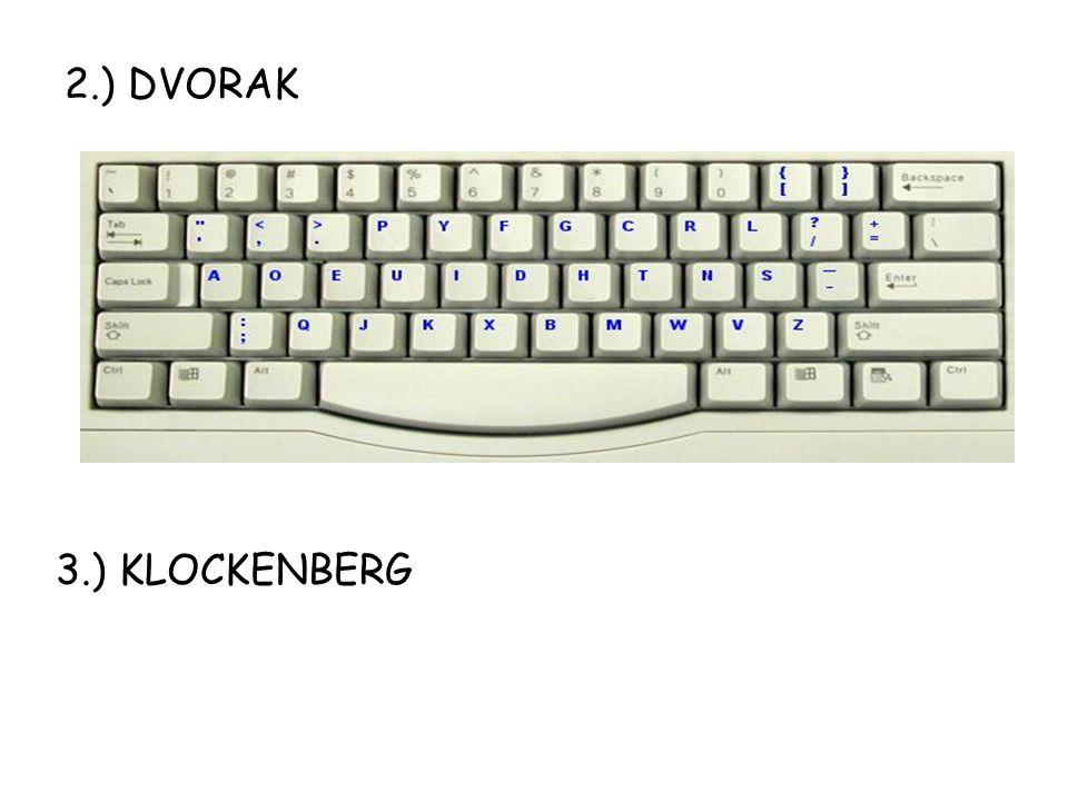 2.) DVORAK 3.) KLOCKENBERG