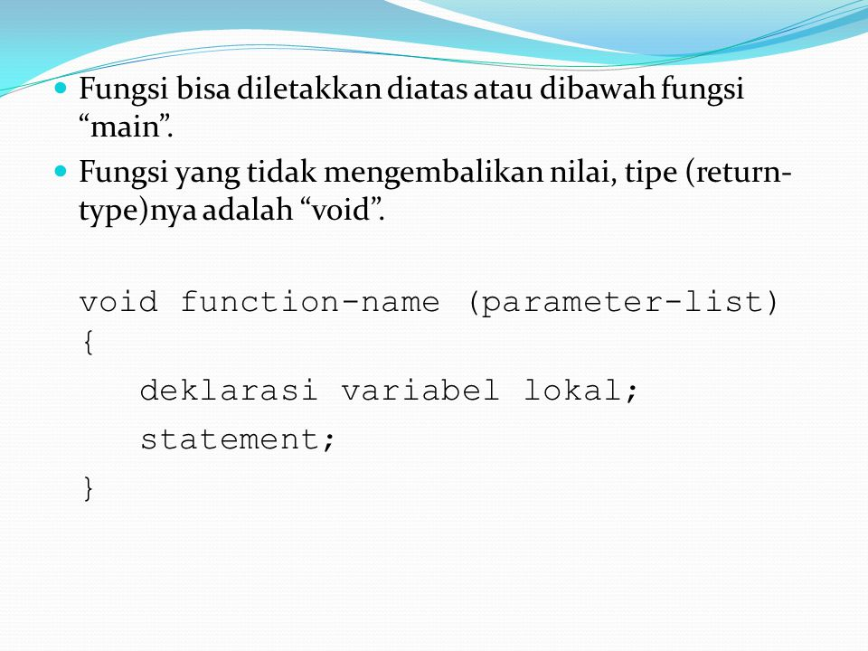 KOMENTAR Komentar dibatasi oleh pasangan /* dan */ Komentar digunakan agar program lebih mudah dibaca dan dimengerti.