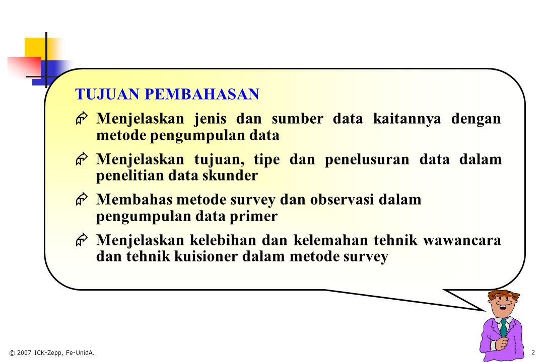 © 2007 ICK-Zepp, Fe-UnidA. 1 SUMBER DAN METODE PENGUMPULAN DATA CH-7