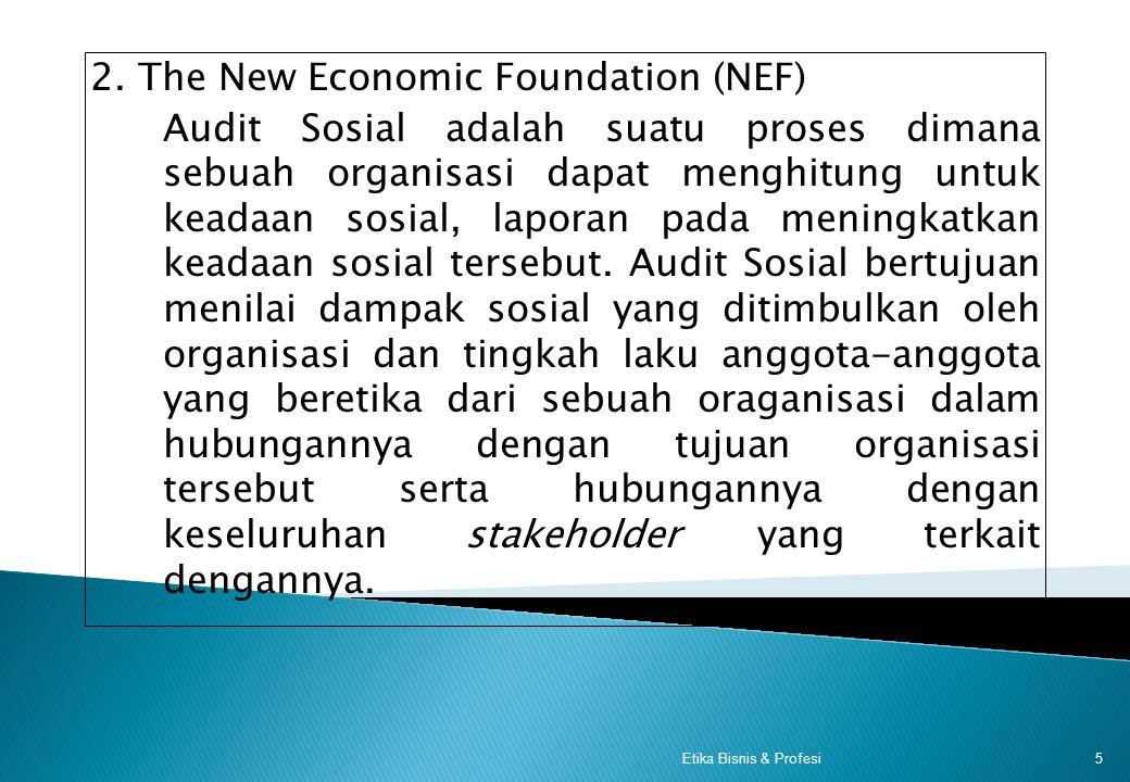 Konsep Audit Social 1. Social Enterprise Partnership (SEP) Audit Sosial adalah sebuah metode yang dilakukan berkenaan dengan sebuah organisasi, dalam
