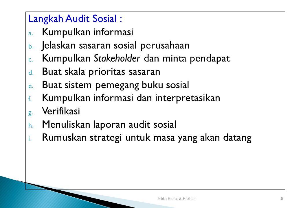 Prinsip-prinsip kunci dari penilaian sosial dan audit sosial : 1.