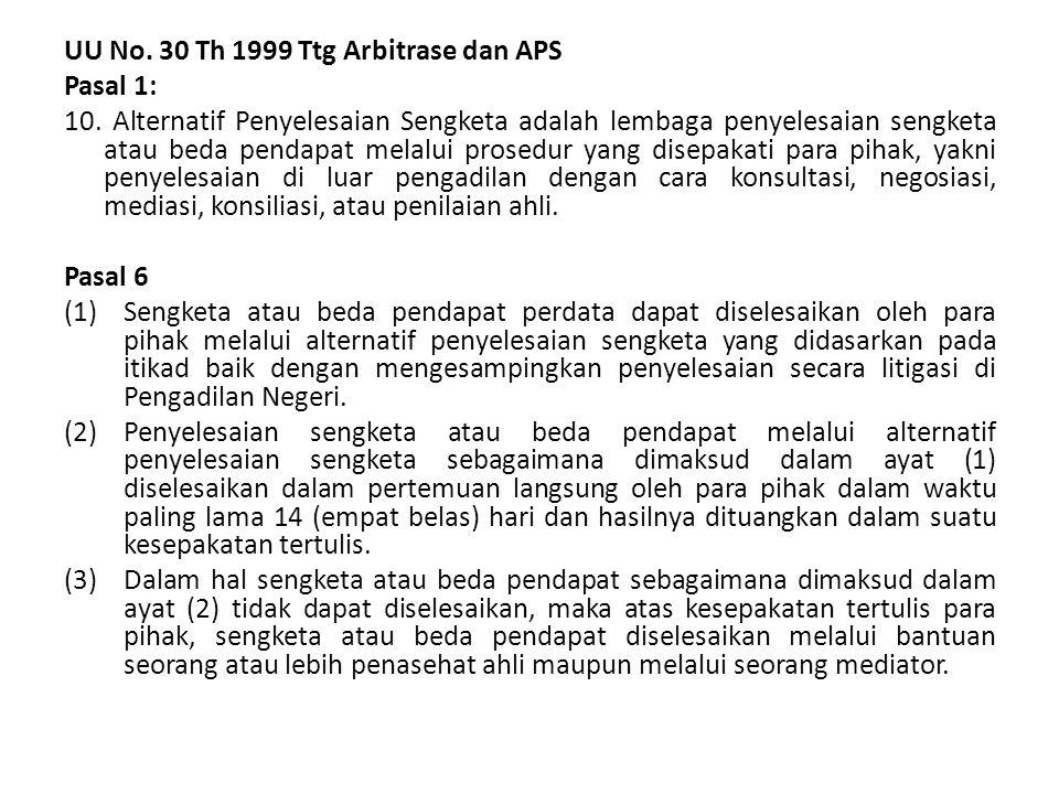 UU No. 30 Th 1999 Ttg Arbitrase dan APS Pasal 1: 10. Alternatif Penyelesaian Sengketa adalah lembaga penyelesaian sengketa atau beda pendapat melalui