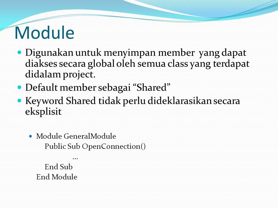 Module Digunakan untuk menyimpan member yang dapat diakses secara global oleh semua class yang terdapat didalam project.