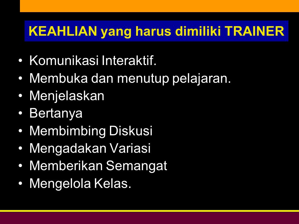 Bersih, Peduli, & Profesional DIKLAT DPW PKS DKI JAKARTA KEAHLIAN yang harus dimiliki TRAINER Komunikasi Interaktif.