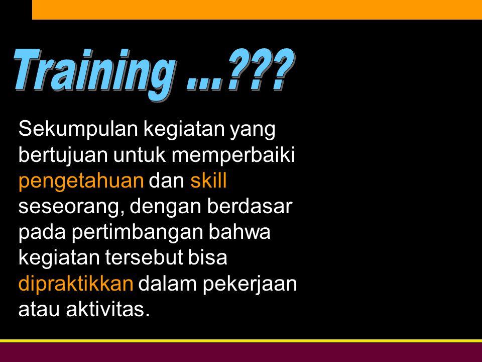 Bersih, Peduli, & Profesional DIKLAT DPW PKS DKI JAKARTA Sekumpulan kegiatan yang bertujuan untuk memperbaiki pengetahuan dan skill seseorang, dengan berdasar pada pertimbangan bahwa kegiatan tersebut bisa dipraktikkan dalam pekerjaan atau aktivitas.