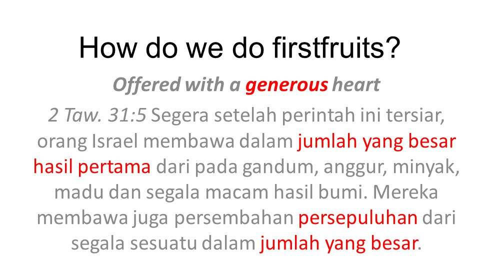 How do we do firstfruits. Offered with a generous heart 2 Taw.
