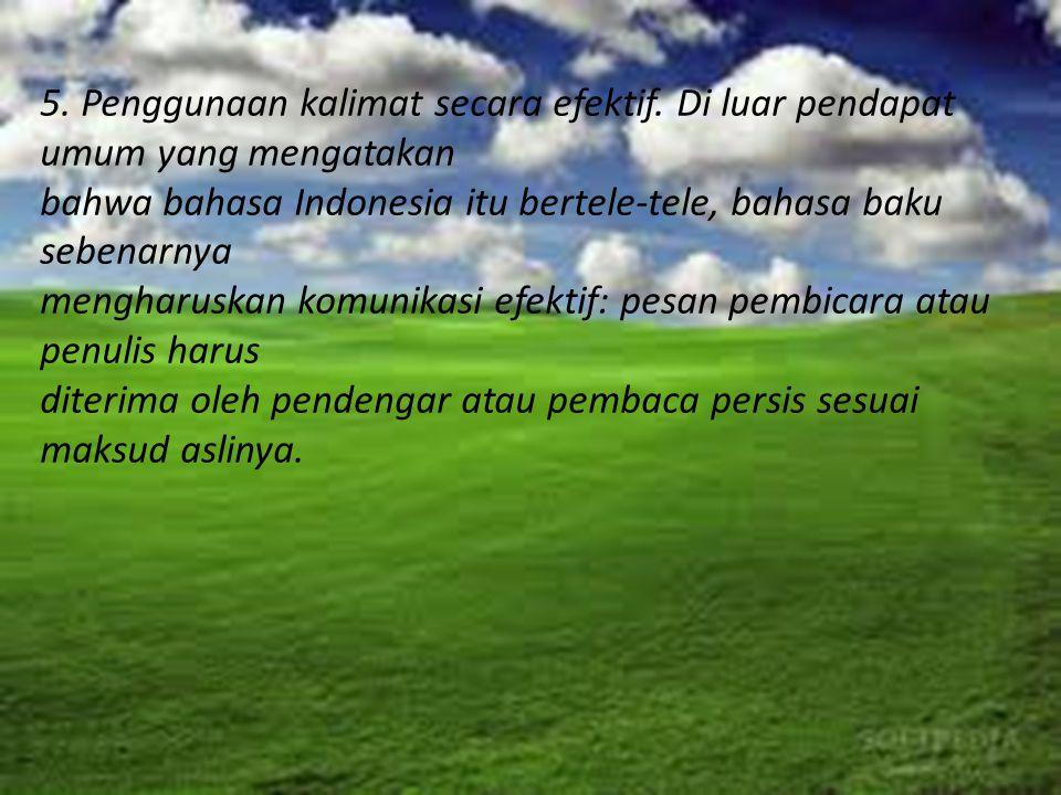 Berbahasa Indonesia yang baik dan benar yaitu pemakaian ragam bahasa yang serasi dengan sasarannya dan mengikuti kaidah bahasa yang betul.