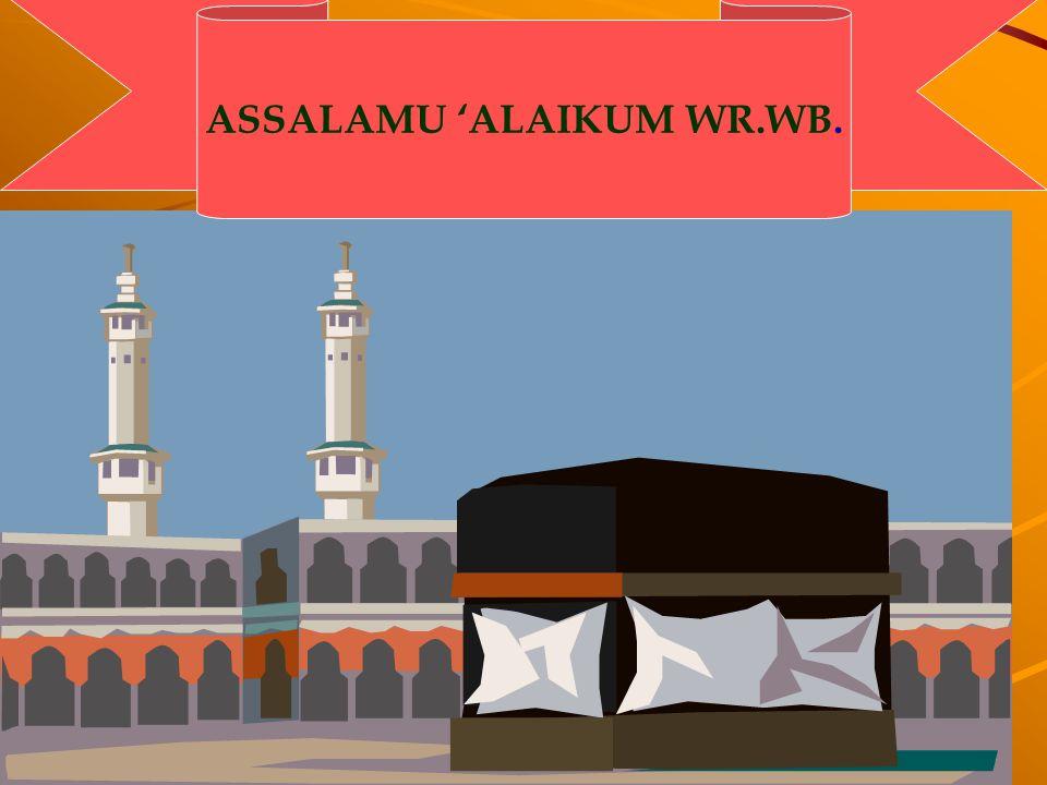 1 ASSALAMU 'ALAIKUM WR.WB.